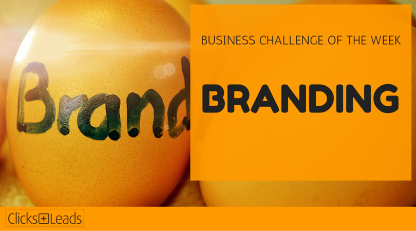 BUSINESS CHALLENGE OF THE WEEK - Branding
