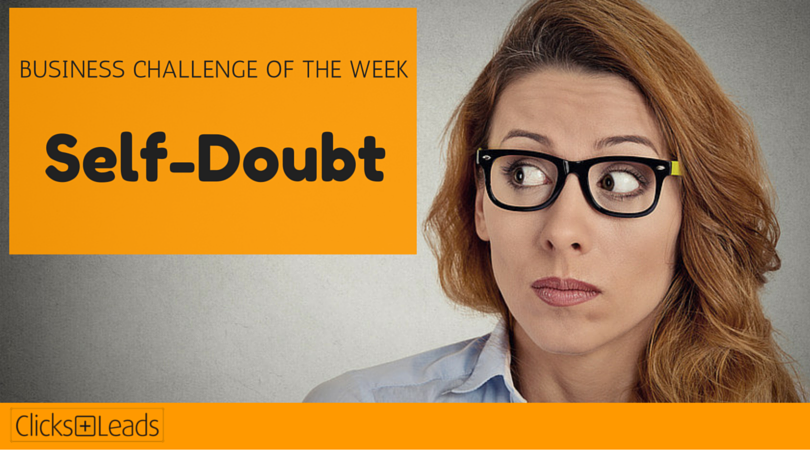 BUSINESS CHALLENGE OF THE WEEK - Self-Doubt