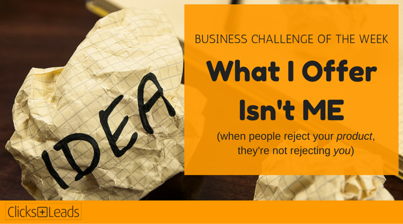 BUSINESS CHALLENGE OF THE WEEK - What I Offer Isn't ME