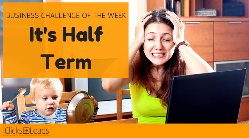 BUSINESS CHALLENGE OF THE WEEK - It's Half Term