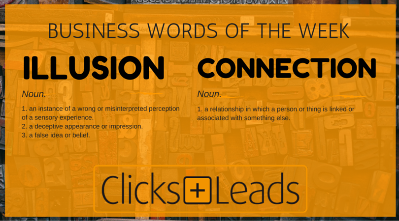 Business Words Of The Week - Illusion & Connection