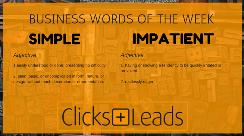 Business Words Of The Week - Simple & Impatient