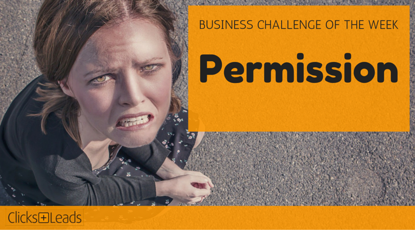 BUSINESS CHALLENGE OF THE WEEK - Permission