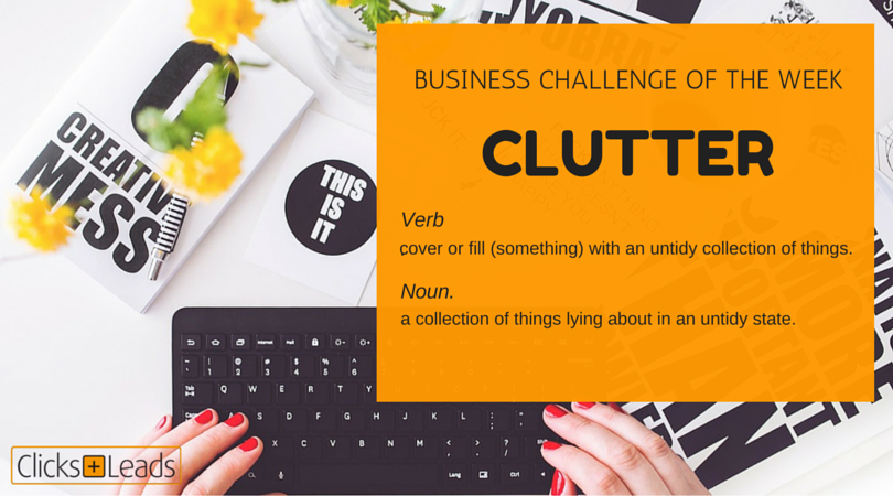 BUSINESS CHALLENGE OF THE WEEK - CLUTTER