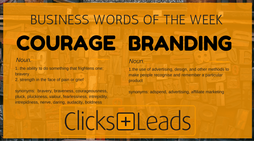 Business words of the week courage branding clicksandleads business words of the week courage branding malvernweather Image collections