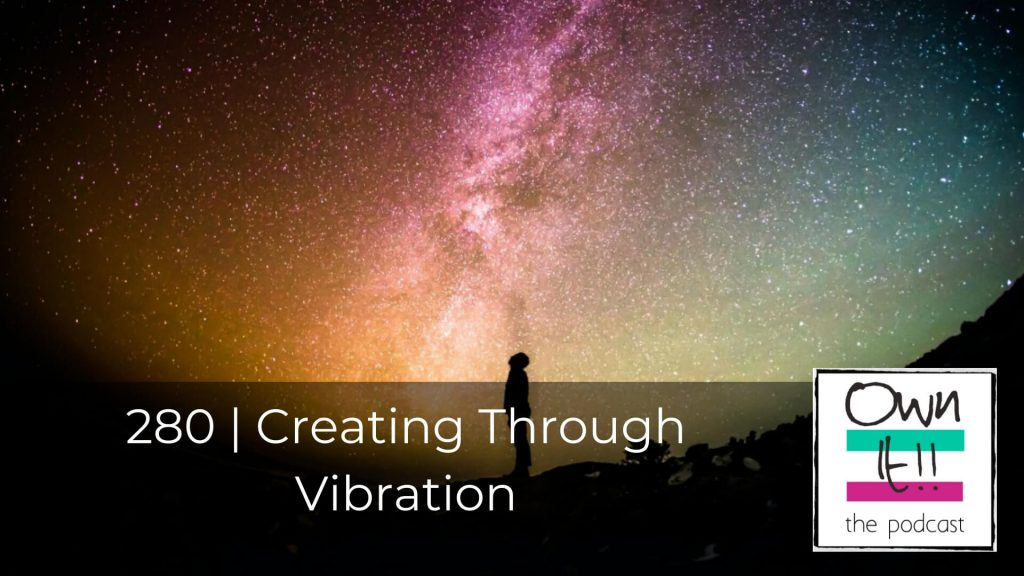 280 | Creating Through Vibration