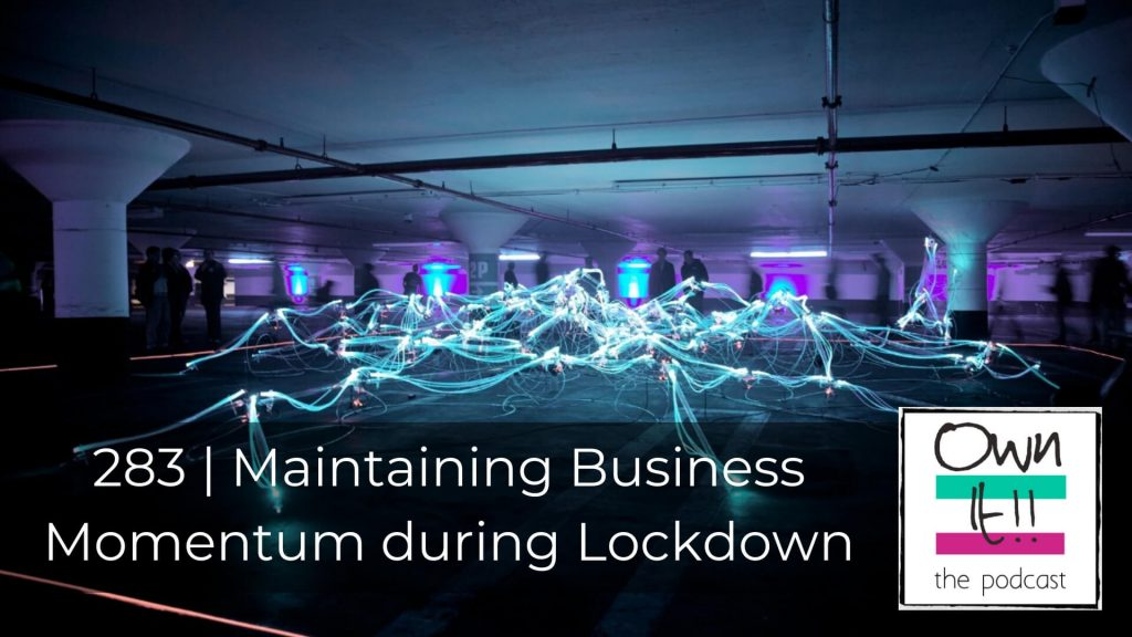 283 | Maintaining Business Momentum during Lockdown